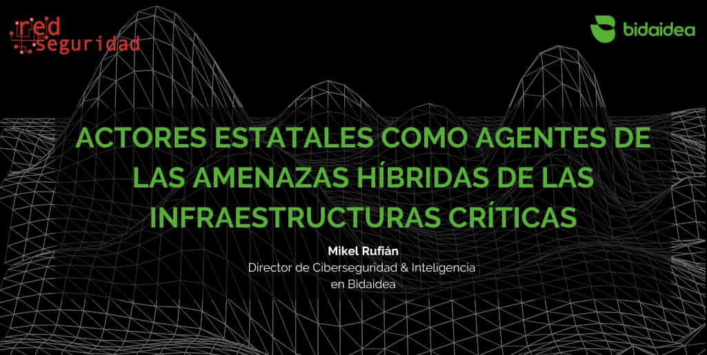 """""""Actores estatales como agentes de las amenazas híbridas de las infraestructuras críticas"""""""